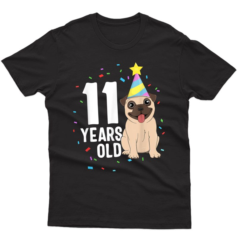 11 Years Old Birthday Pug Dog Lover Party 11th Birthday T-shirt