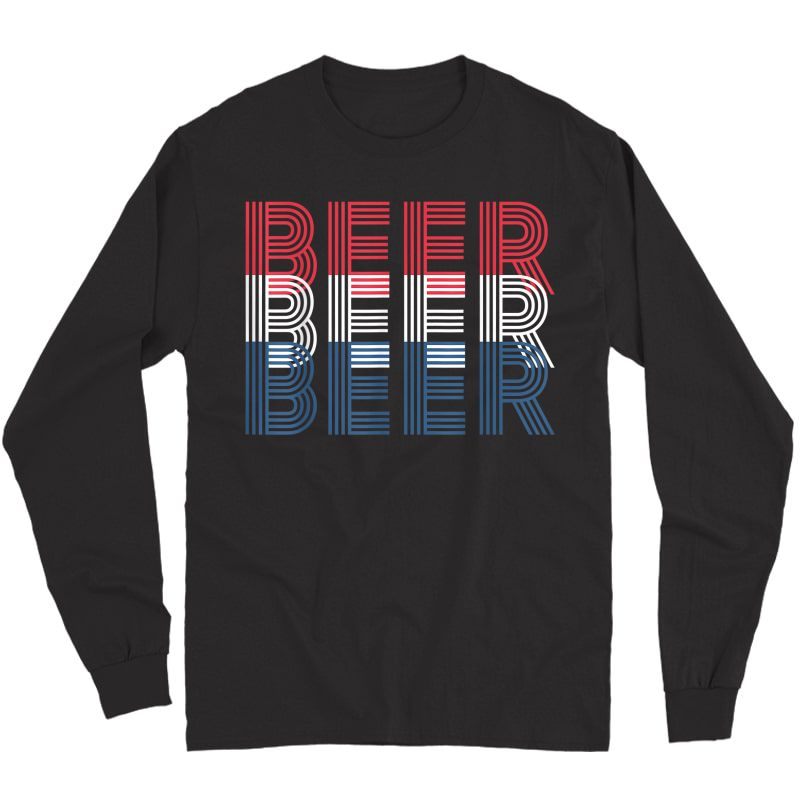 4th Of July Beer Drinking Gift For Patriotic And T-shirt Long Sleeve T-shirt