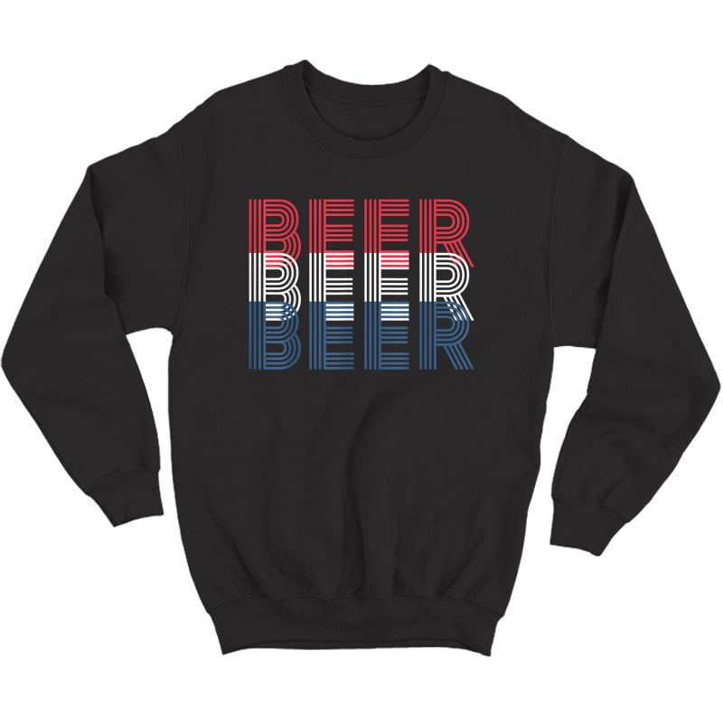 4th Of July Beer Drinking Gift For Patriotic And T-shirt Crewneck Sweater