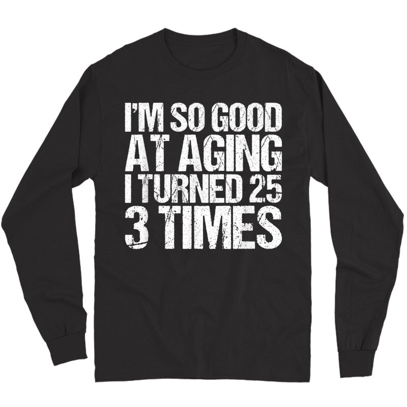 75 Years Old 1945 B Day Gift Funny 75th Birthday T-shirt Long Sleeve T-shirt