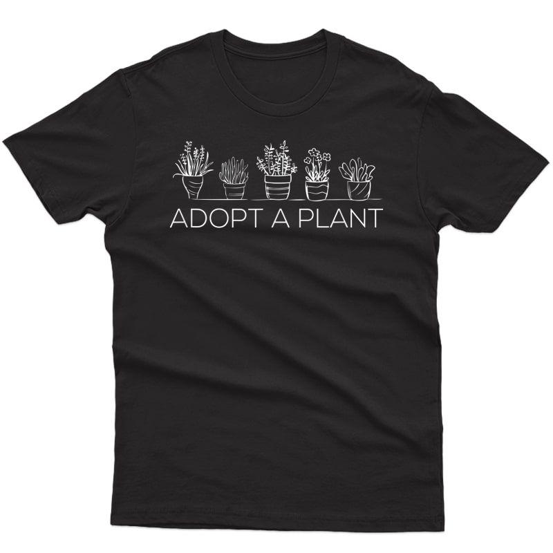 Adopt A Plant - Gardening Shirt For Gardeners