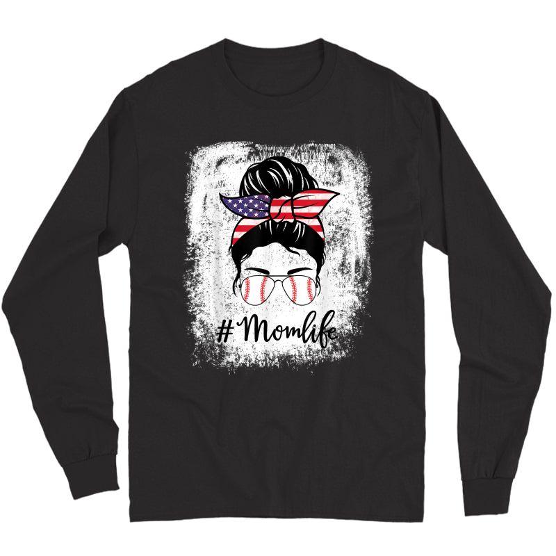 American Flag Bleached Baseball Softball Mom Life Messy Bun T-shirt Long Sleeve T-shirt
