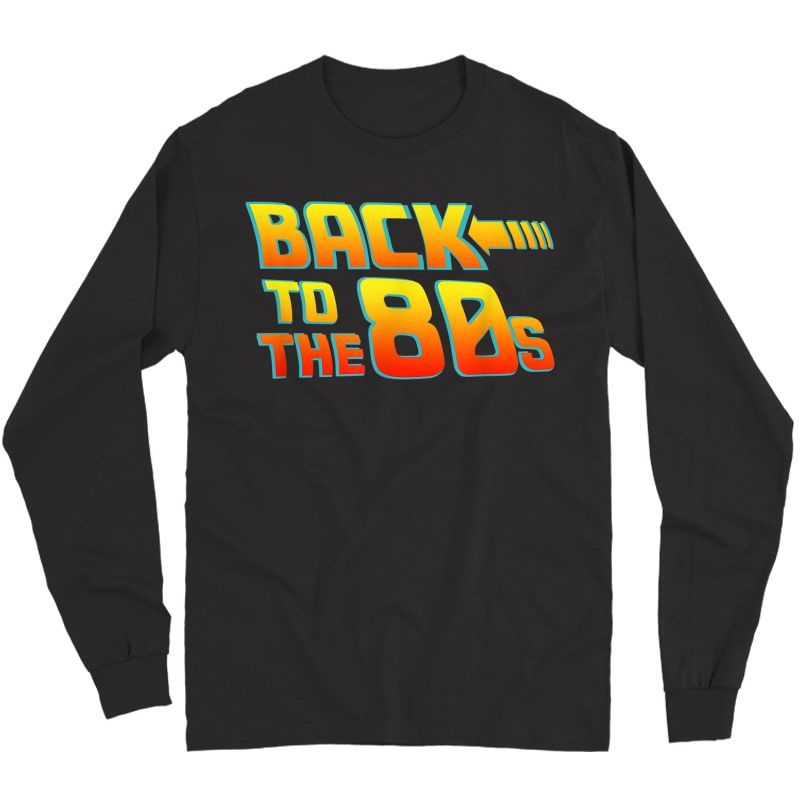 Back To The 80s - Costume Fancy Dress Party Idea / Halloween T-shirt Long Sleeve T-shirt