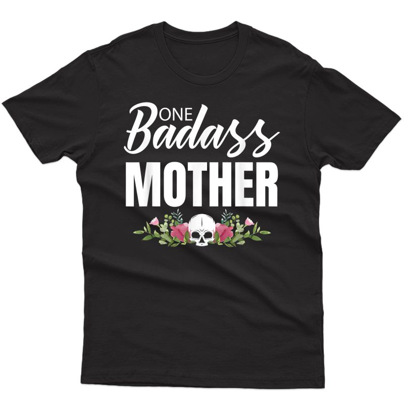 Badass Mother Funny Mother's Day Gifts For Mom Grandmother T-shirt