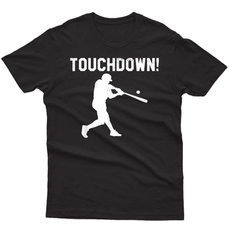 Baseball Shirts For Woman Touchdown Funny Fun Shirt