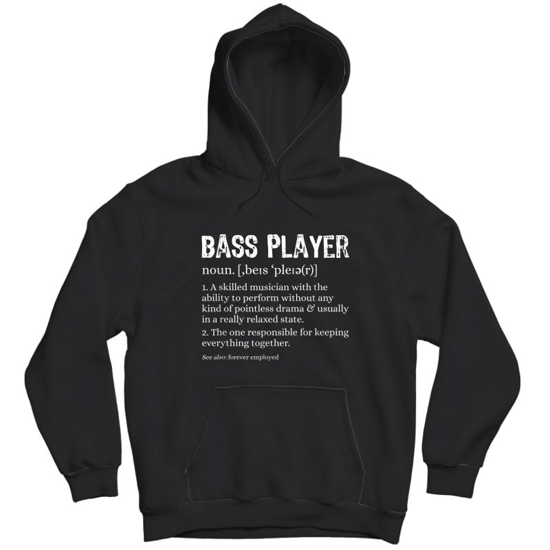 Bass Player Definition Bassist Gift For Musicians T-shirt Unisex Pullover Hoodie