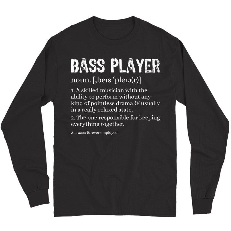 Bass Player Definition Bassist Gift For Musicians T-shirt Long Sleeve T-shirt