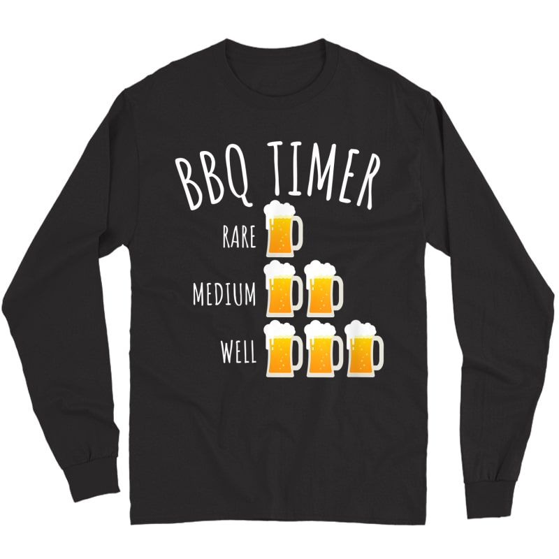 Bbq Timer Beer Drinking Funny Grilling T-shirt Long Sleeve T-shirt