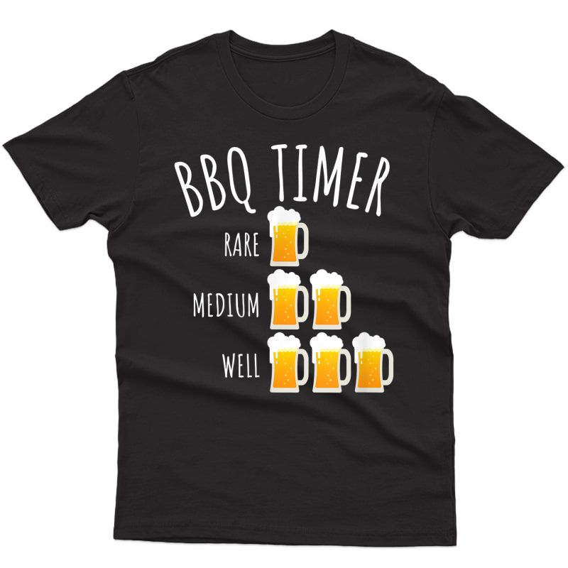 Bbq Timer Beer Drinking Funny Grilling T-shirt