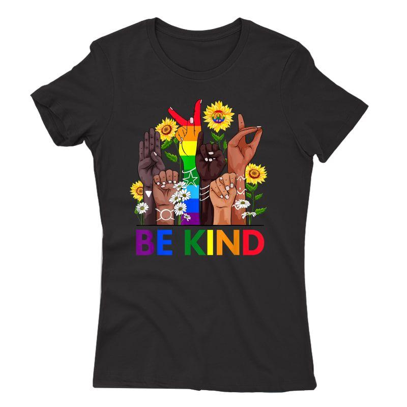 Be Kind Sign Language Hand Talking Lgbtq+ Gay Les Pride Asl T-shirt