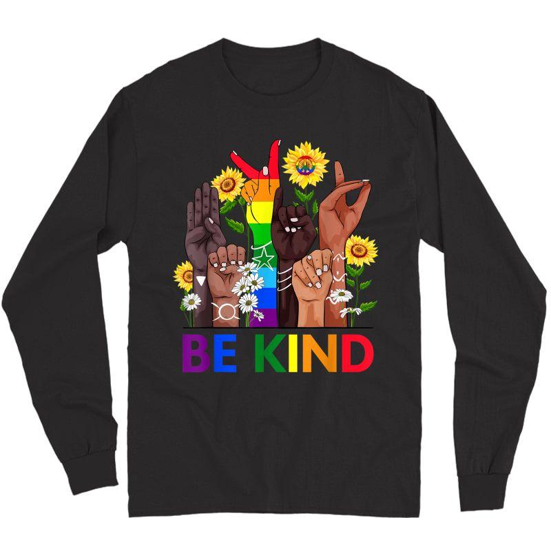 Be Kind Sign Language Hand Talking Lgbtq+ Gay Les Pride Asl T-shirt Long Sleeve T-shirt