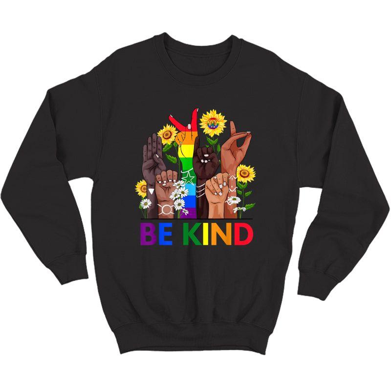 Be Kind Sign Language Hand Talking Lgbtq+ Gay Les Pride Asl T-shirt Crewneck Sweater