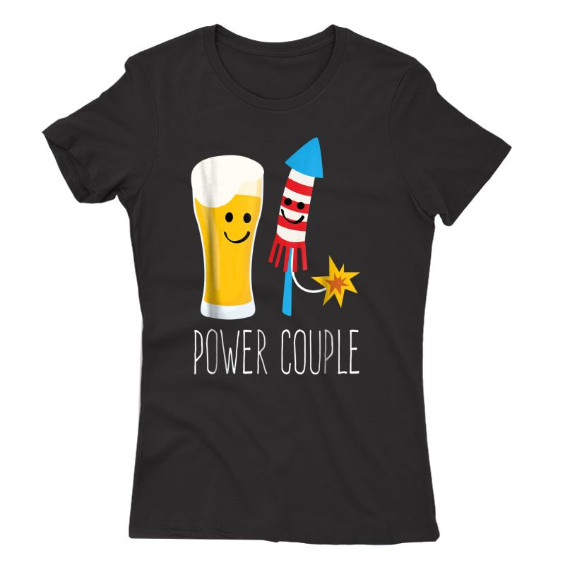 Beer And Fireworks - Power Couple - 4th Of July Shirt