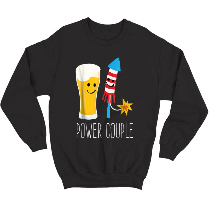 Beer And Fireworks - Power Couple - 4th Of July Shirt Crewneck Sweater