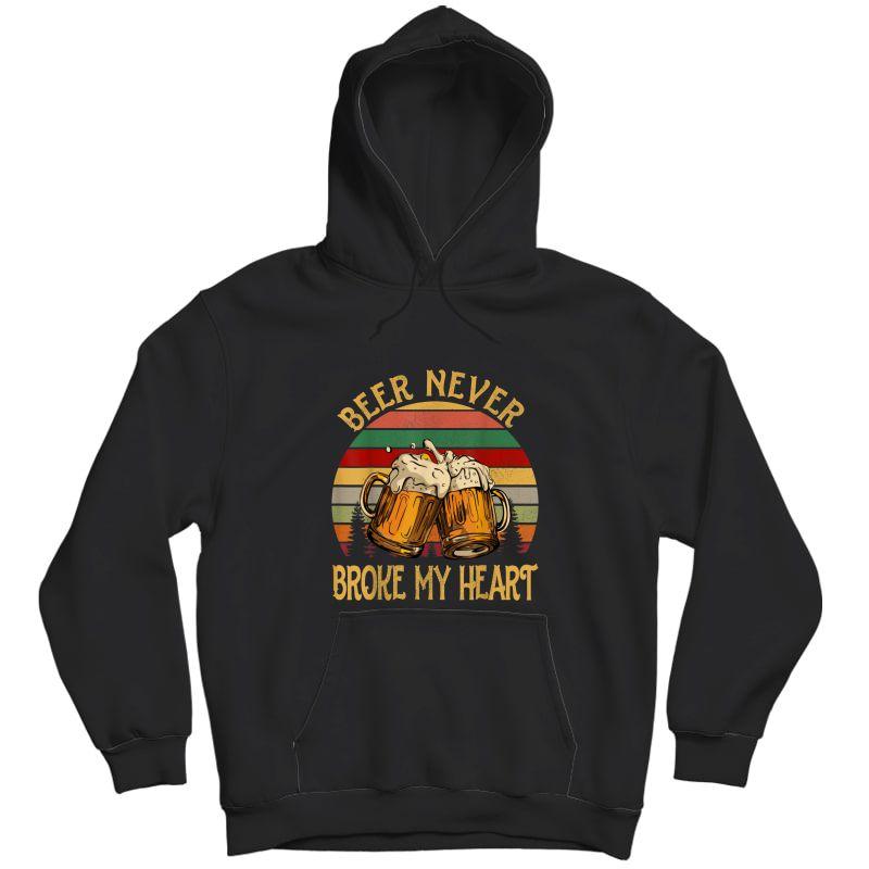 Beer Never Broke My Heart Sunset T-shirt Gift Unisex Pullover Hoodie