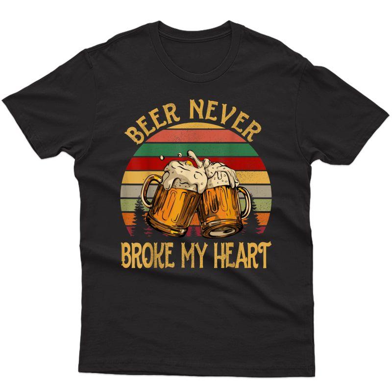 Beer Never Broke My Heart Sunset T-shirt Gift