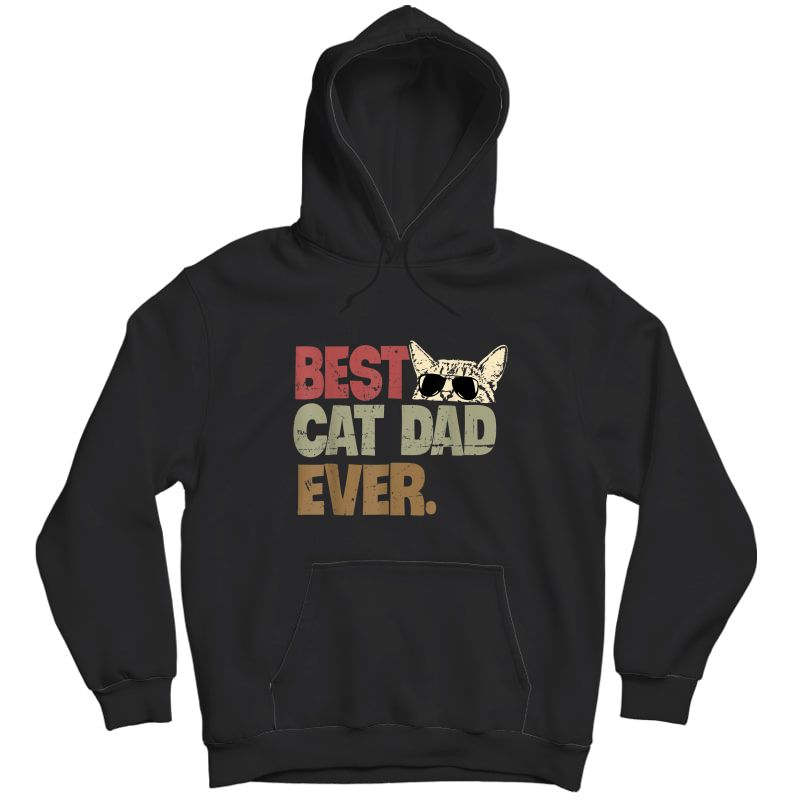 Best Cat Dad Ever Funny Cool Cats Daddy Father Lover Vintage T-shirt Unisex Pullover Hoodie