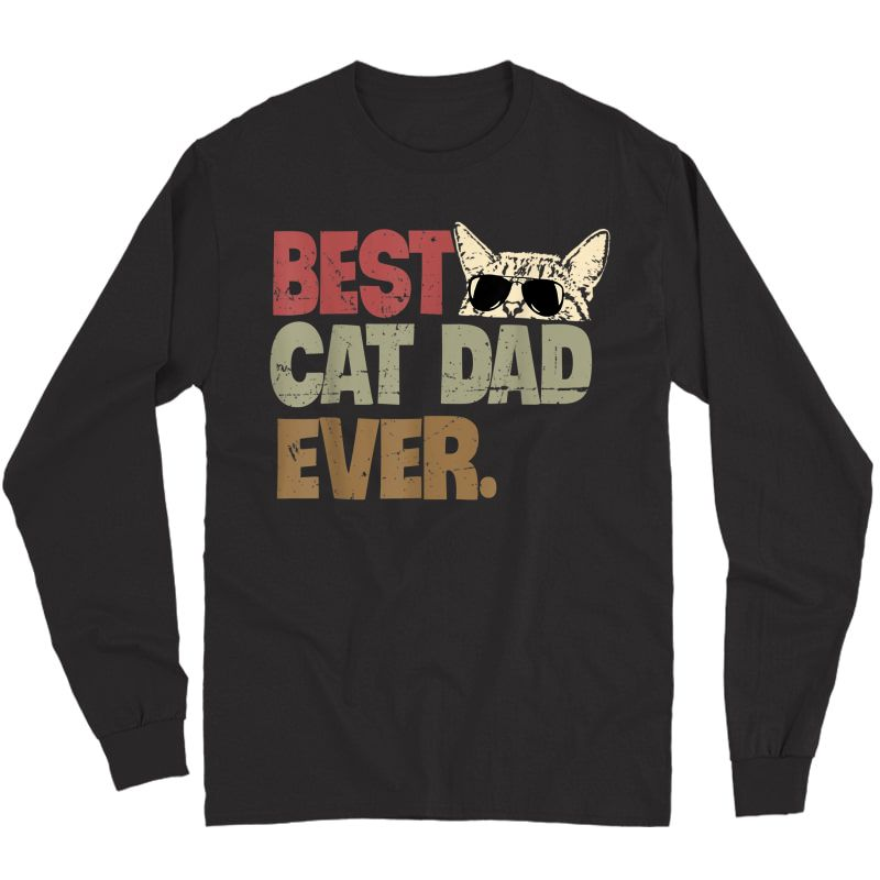 Best Cat Dad Ever Funny Cool Cats Daddy Father Lover Vintage T-shirt Long Sleeve T-shirt
