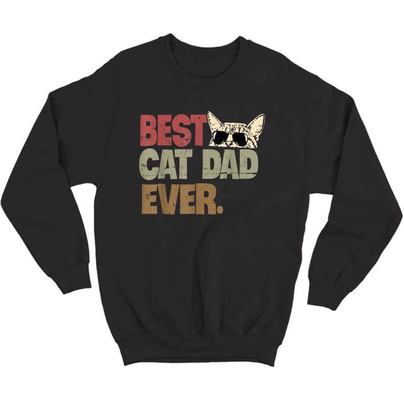 Best Cat Dad Ever Funny Cool Cats Daddy Father Lover Vintage T-shirt Crewneck Sweater