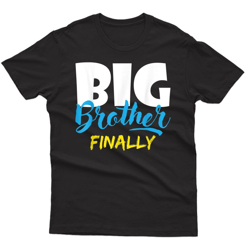 Big Brother Finally Pregnancy Announcet 2021 Baby Shower T-shirt