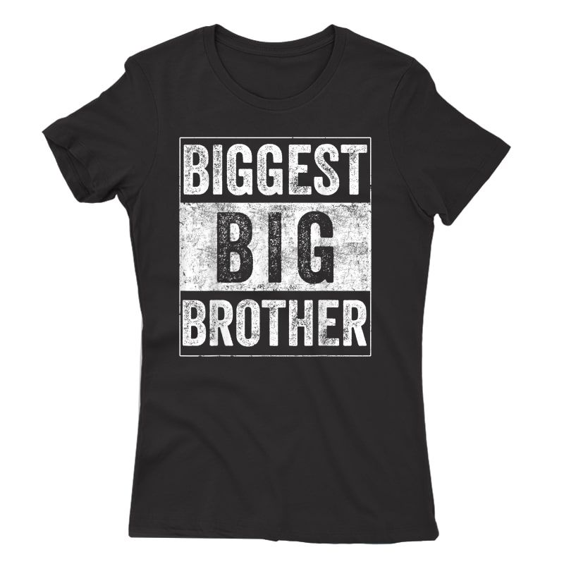 Biggest Brother Tee For And Best Older Brother T-shirt