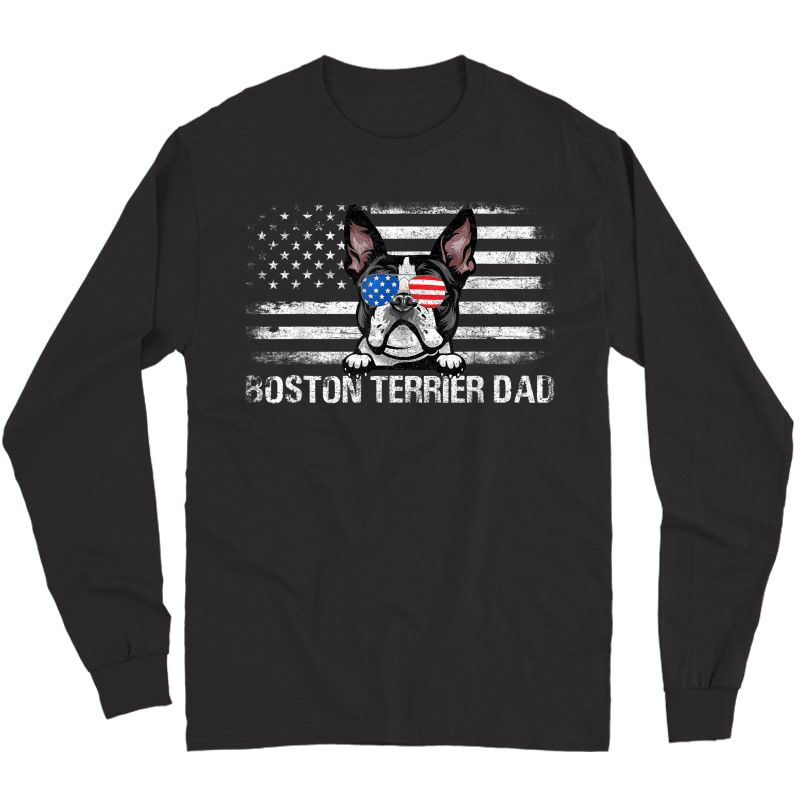 Boston Terrier Dad American Flag 4th Of July Patriotic T-shirt Long Sleeve T-shirt