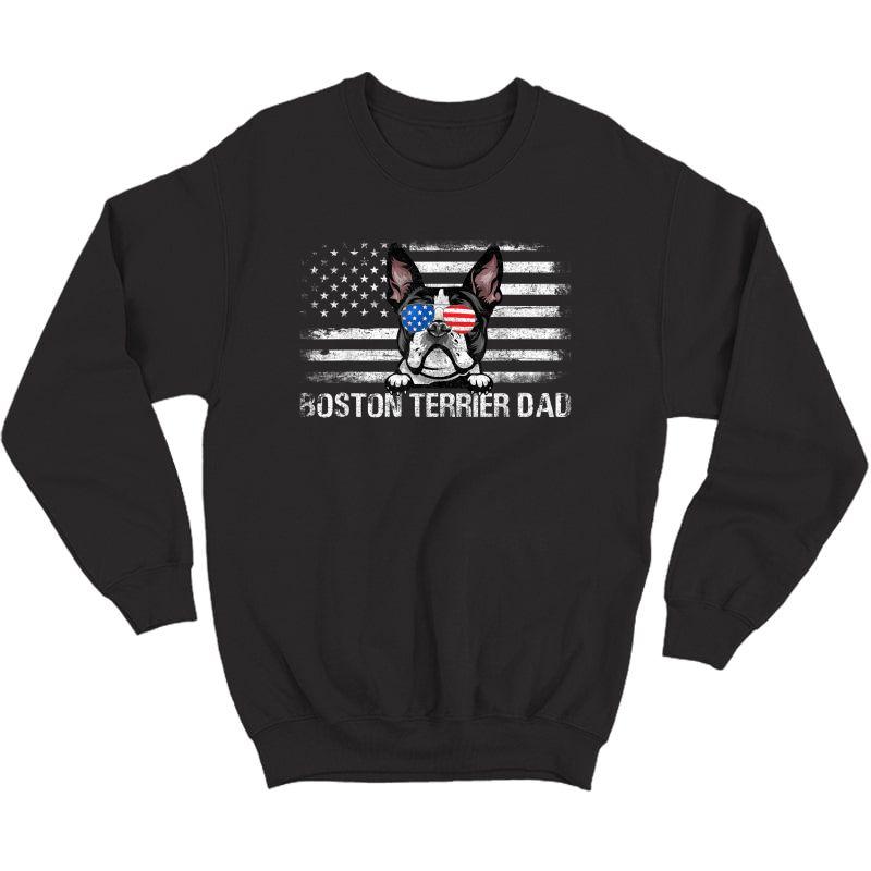 Boston Terrier Dad American Flag 4th Of July Patriotic T-shirt Crewneck Sweater