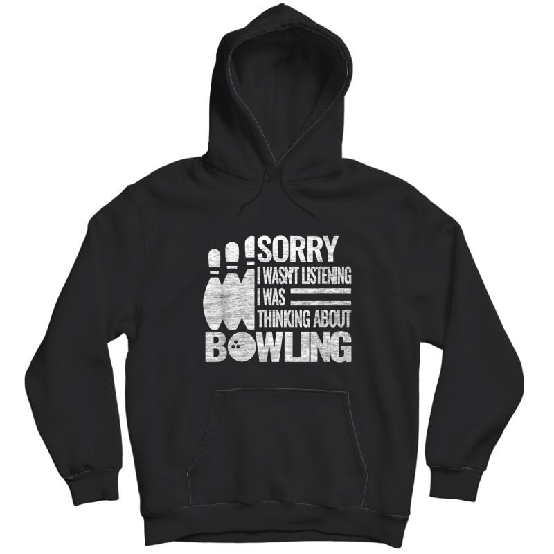 Bowling Accessories Sorry I Balls Bowlers Roll Funny Quote T-shirt Unisex Pullover Hoodie