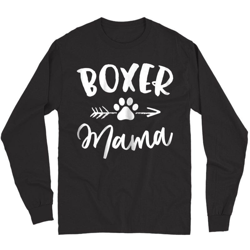 Boxer Mama Shirt Boxer Lover Owner Gift Boxer Dog Mom Tshirt Long Sleeve T-shirt