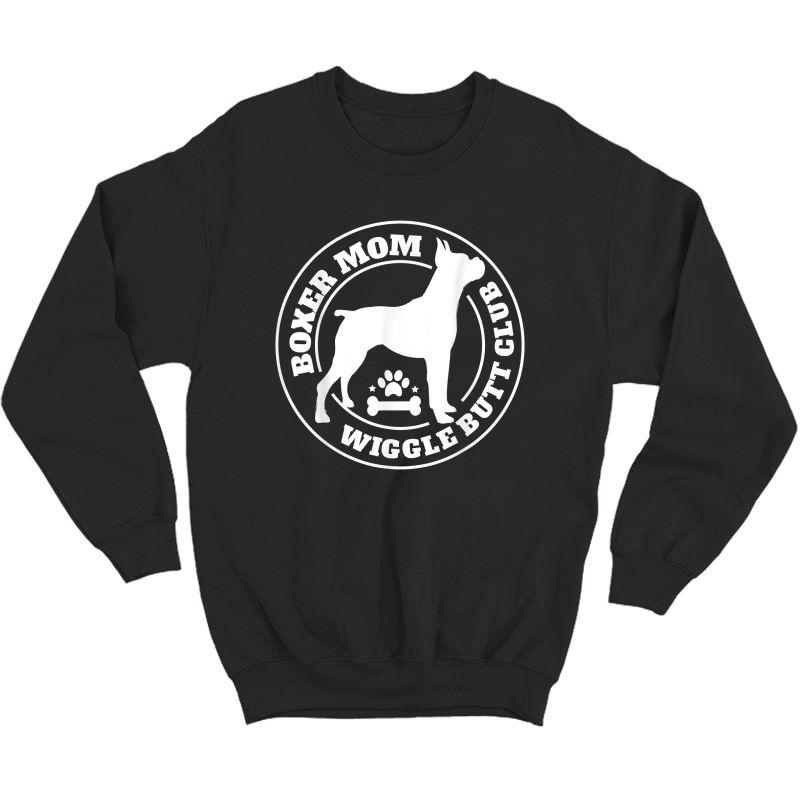 Boxer Mom Wiggle Butt Club Shirt, Boxer T-shirt, Dog Shirt T-shirt Crewneck Sweater