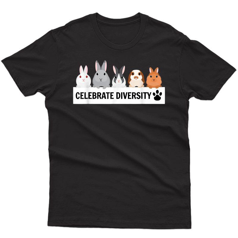 Celebrate Diversity Pet Bunnies Cute Gift For Rabbit Lovers T-shirt