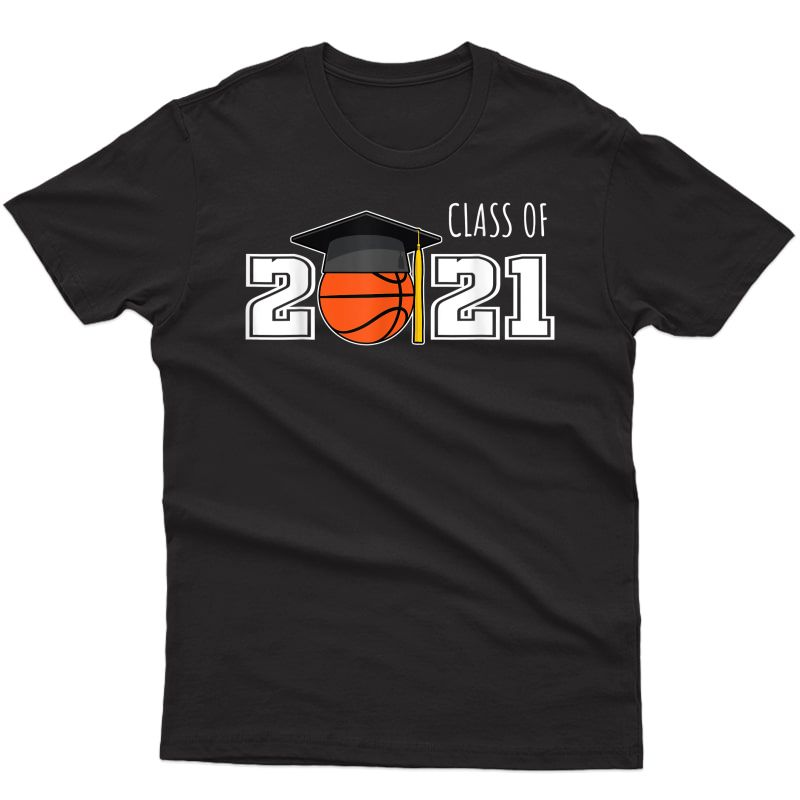 Class Of 2021 Basketball Senior Gifts Senior 2021 Basketball T-shirt