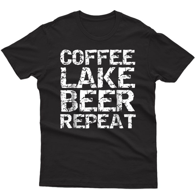 Coffee Lake Beer Repeat Shirt Distressed Alcohol Caffeine