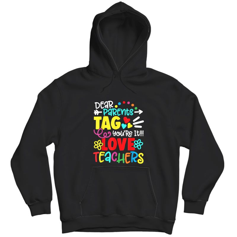 Dear Parents Tag You're It Love Tea Funny T-shirt Gift Unisex Pullover Hoodie