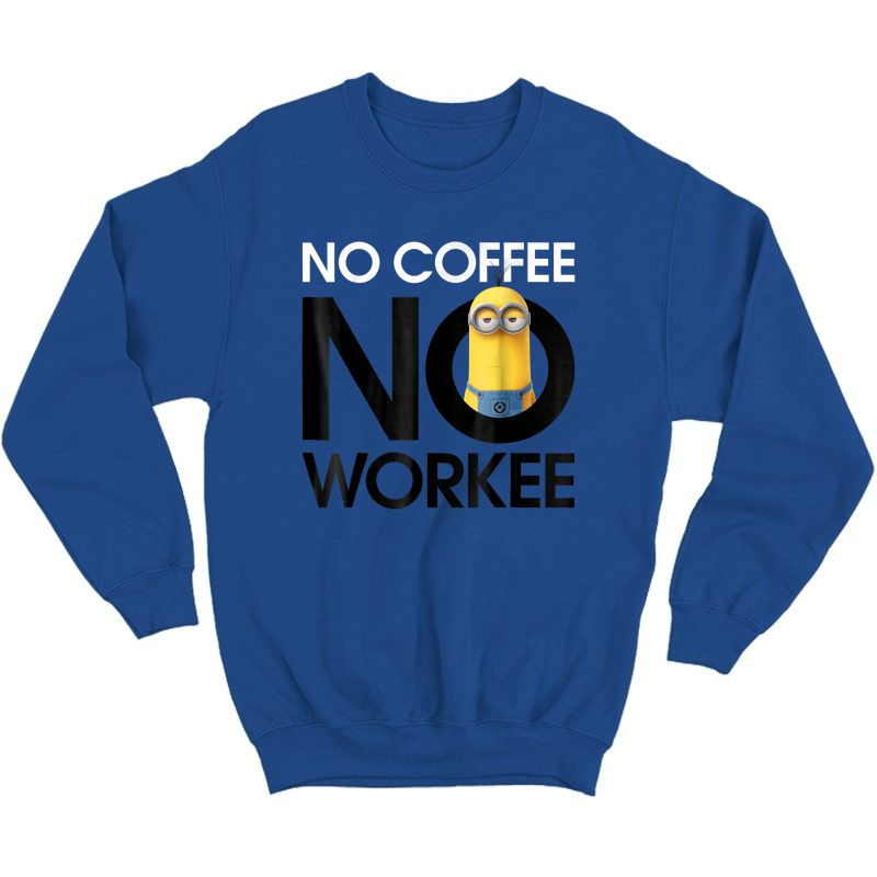 Despicable Me Minions No Coffee No Workee Graphic T-shirt Crewneck Sweater