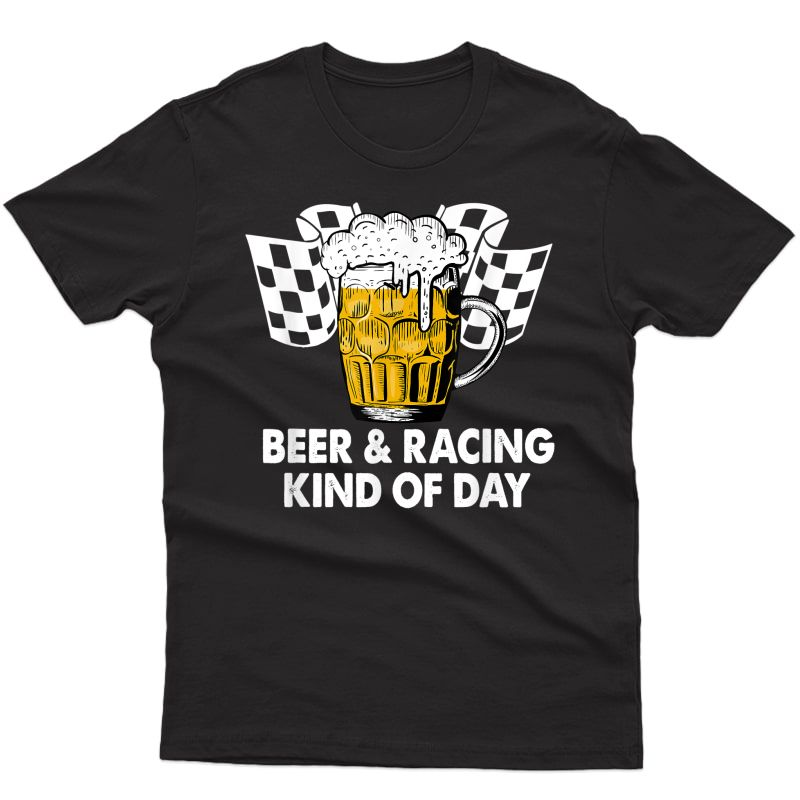 Dirt Track Racing Beer And Racing Kind Of Day T-shirt