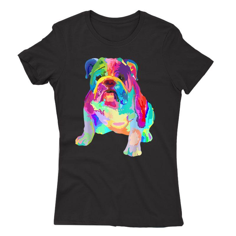 Dog Lover Gifts Colorful Cool English Bulldog S T-shirt