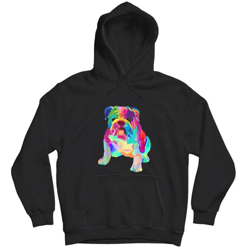 Dog Lover Gifts Colorful Cool English Bulldog S T-shirt Unisex Pullover Hoodie