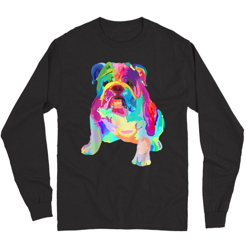Dog Lover Gifts Colorful Cool English Bulldog S T-shirt Long Sleeve T-shirt