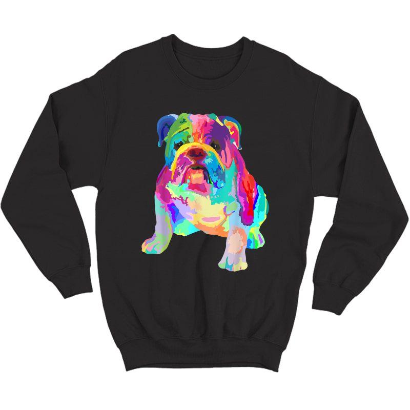 Dog Lover Gifts Colorful Cool English Bulldog S T-shirt Crewneck Sweater