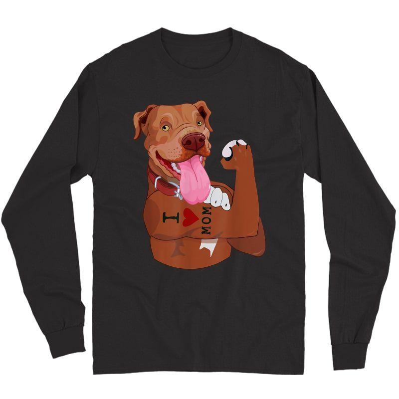 Dog Pitbull I Love Mom Tattoo Funny Pitbull Mom Gift T-shirt Long Sleeve T-shirt