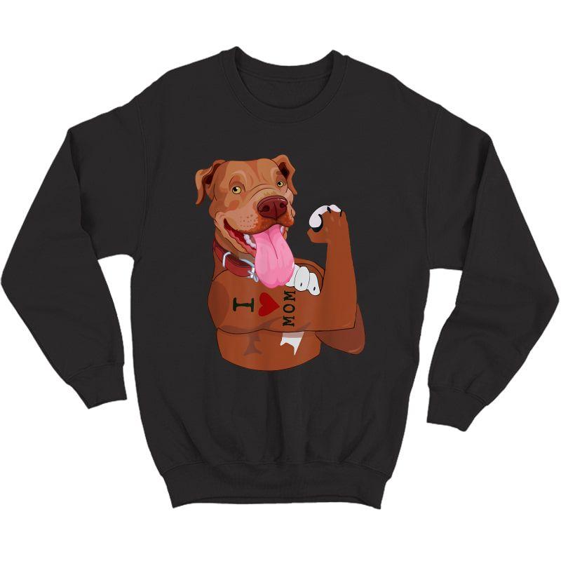 Dog Pitbull I Love Mom Tattoo Funny Pitbull Mom Gift T-shirt Crewneck Sweater