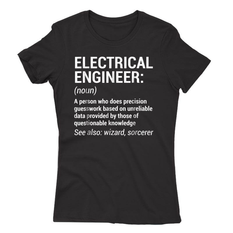 Electrical Engineer Definition T-shirt Funny Engineering Tee