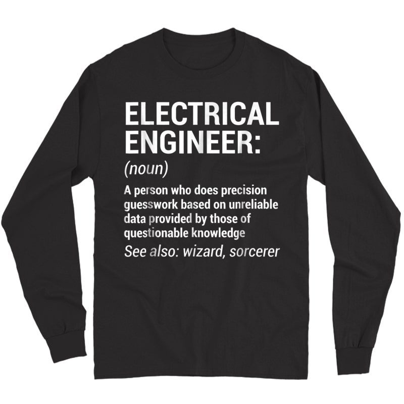 Electrical Engineer Definition T-shirt Funny Engineering Tee Long Sleeve T-shirt