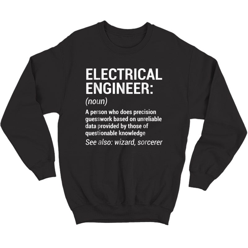 Electrical Engineer Definition T-shirt Funny Engineering Tee Crewneck Sweater