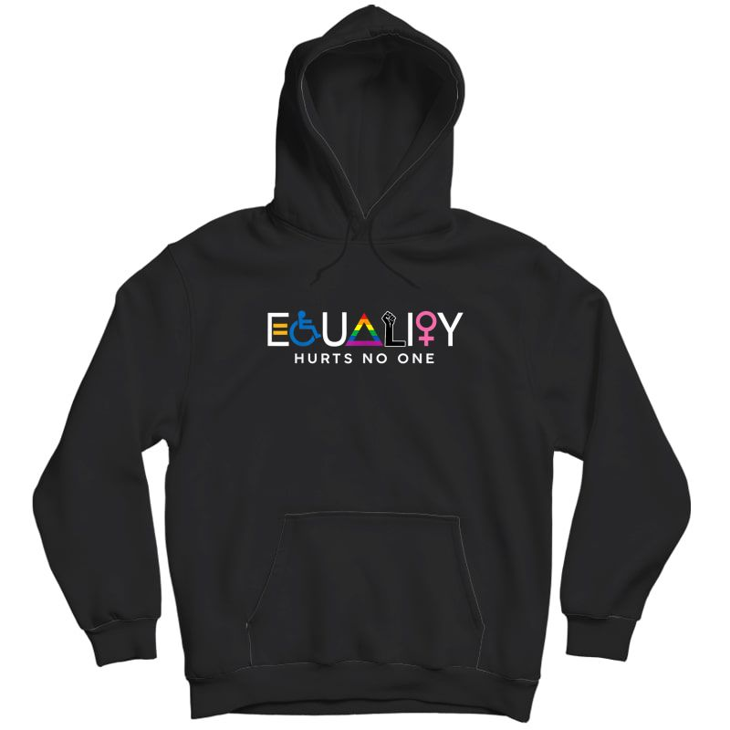 Equality Hurts No One T-shirt Unisex Pullover Hoodie