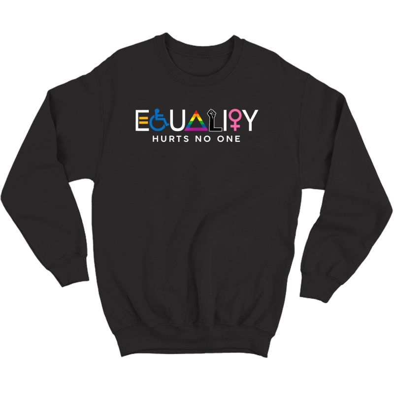 Equality Hurts No One T-shirt Crewneck Sweater
