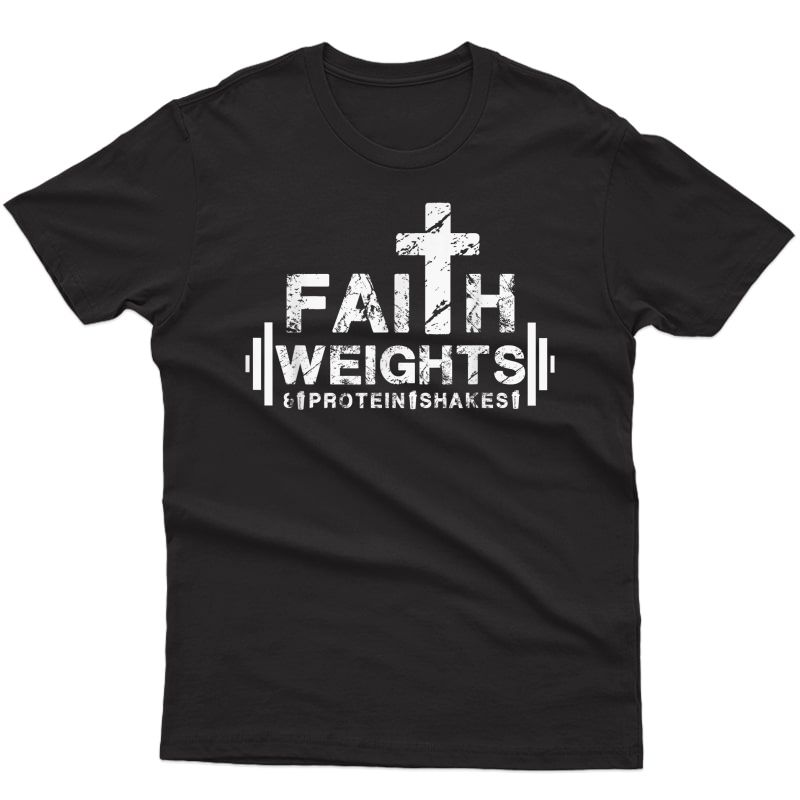 Faith Weights And Protein Shakes - Christian Ness Gym T-shirt