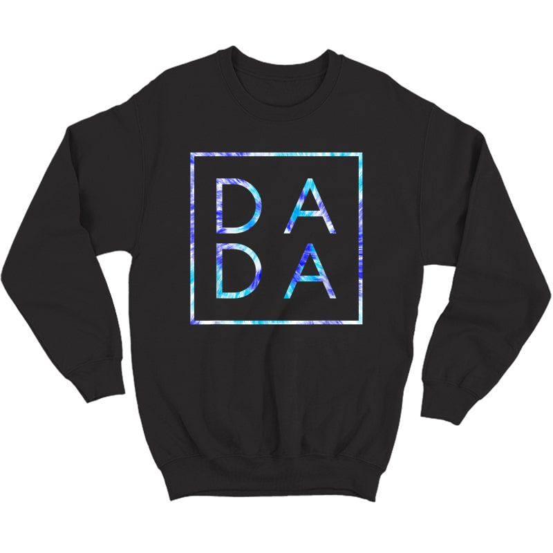 Father's Day For New Dad, Dada, Him - Coloful Tie Dye Dada T-shirt Crewneck Sweater