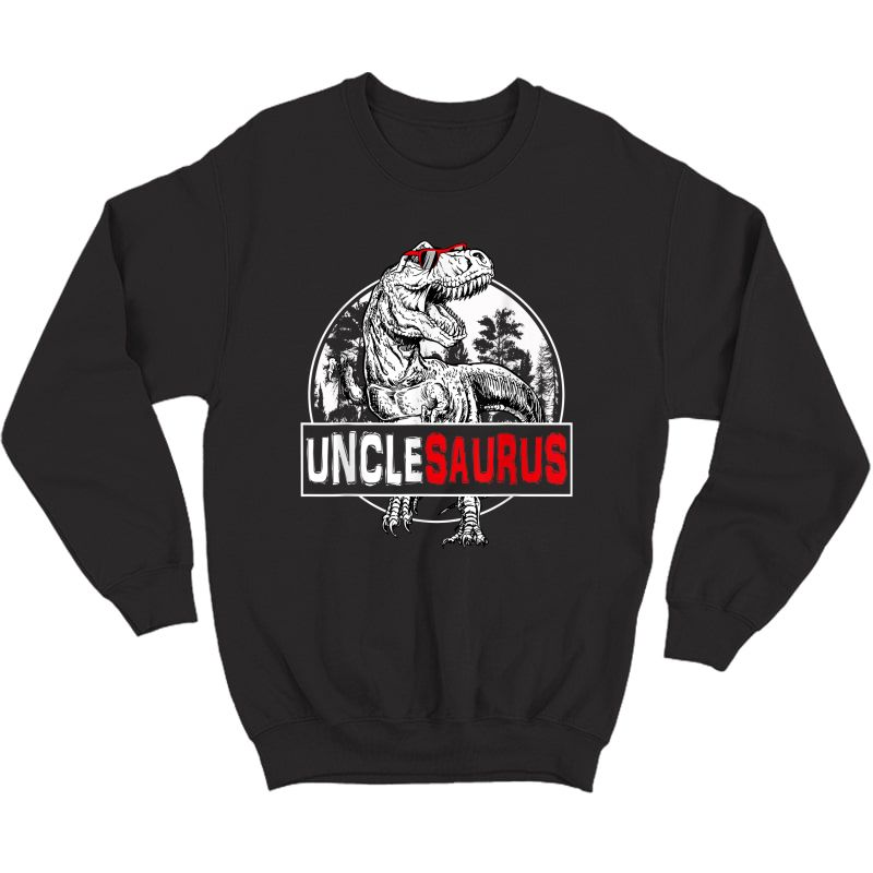 Father's Day Unclesaurus T Rex Dinosaur Uncle Saurus T-shirt Crewneck Sweater
